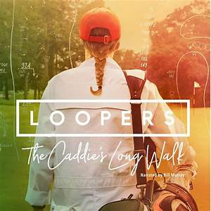 Loopers -- The Caddie's Long Walk, Debuts Today