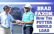 Brad Faxon Explains How Your Putter Should Load